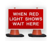 When Red Light Shows Wait Here Cone Sign