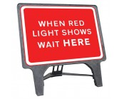 When Red Light Shows Wait Here Q Sign