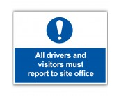 All Drivers Must Report to Site Office Correx Sign