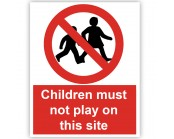 Children Must Not Play On This Site Correx Sign